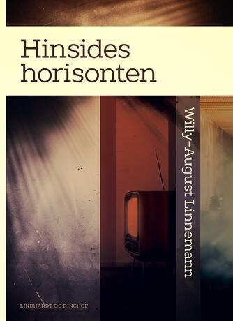 Willy-August Linnemann: Hinsides horisonten