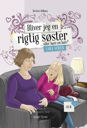 Kirsten Ahlburg: Bliver jeg en rigtig søster - eller bare en halv?