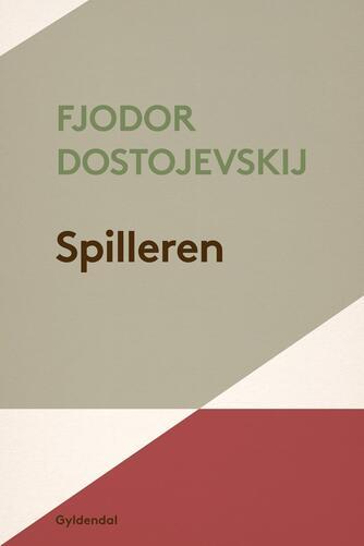 F. M. Dostojevskij: Spilleren
