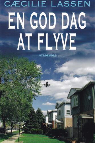 Cæcilie Lassen (f. 1971): En god dag at flyve