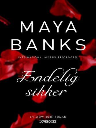 Maya Banks: Endelig sikker