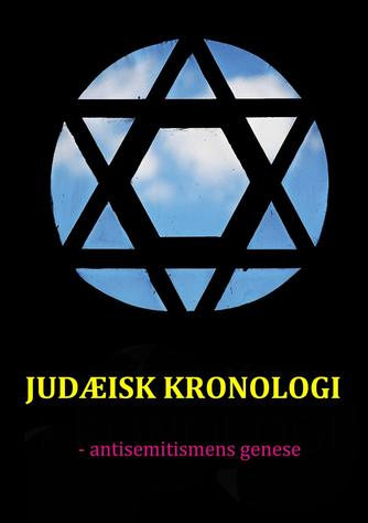 Jakob Munck: Judæisk kronologi : antisemitismens genese