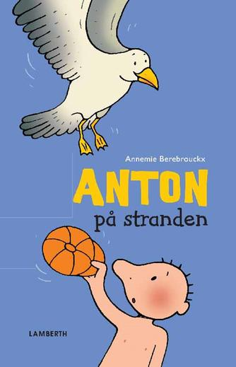 Annemie Berebrouckx: Anton på stranden