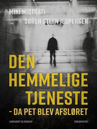 Miki Mistrati, Søren Steen Jespersen: Den hemmelige tjeneste : da PET blev afsløret