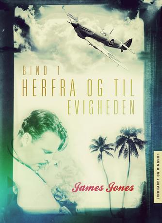 James Jones: Herfra - til evigheden. bind 1