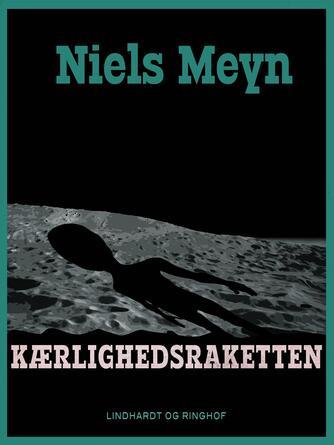 Niels Meyn: Kærlighedsraketten