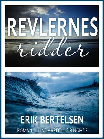 Erik Bertelsen (f. 1898): Revlernes ridder : roman