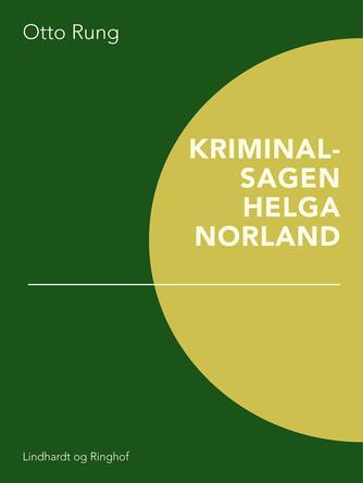 Otto Rung: Kriminalsagen Helga Norland