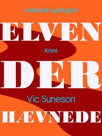 Vic Suneson: Elven, der hævnede : krimi