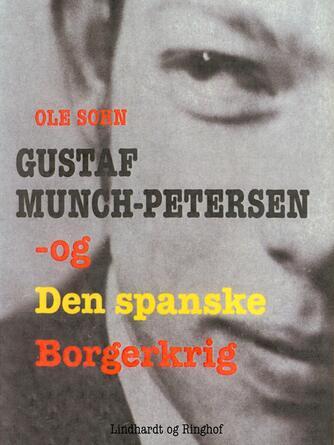 Ole Sohn: Gustaf Munch-Petersen og den spanske borgerkrig