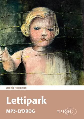 Judith Hermann (f. 1970): Lettipark