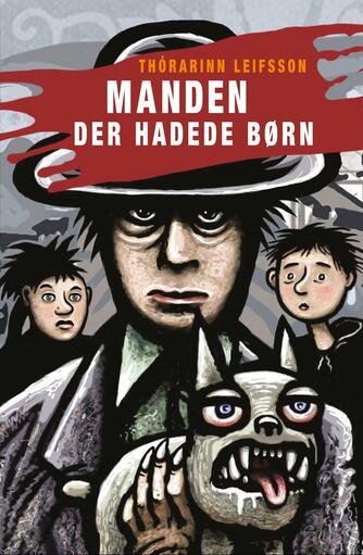 Thórarinn Leifsson: Manden der hadede børn
