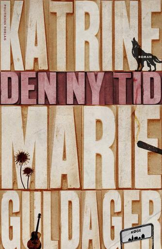 Katrine Marie Guldager: Den ny tid : roman
