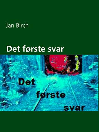 Jan Birch (f. 1953): Det første svar