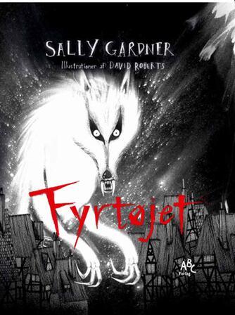 Sally Gardner: Fyrtøjet