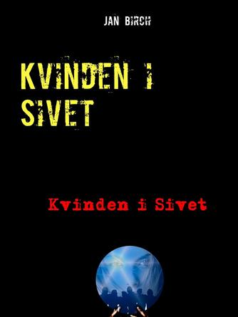 Jan Birch (f. 1953): Kvinden i Sivet