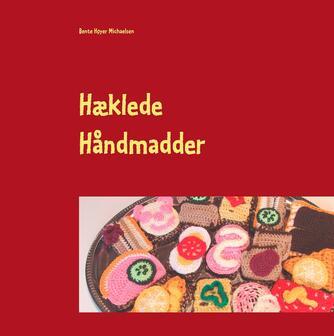 Bente Høyer Michaelsen: Hæklede håndmadder