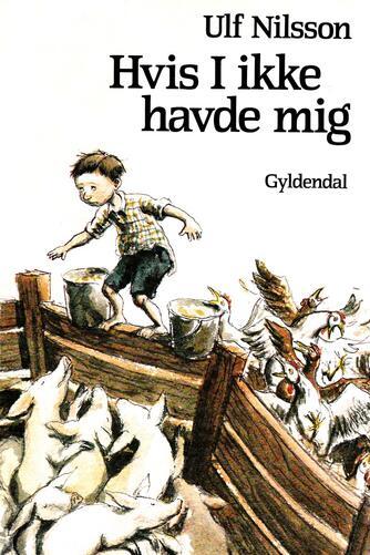Ulf Nilsson (f. 1948): Hvis I ikke havde mig