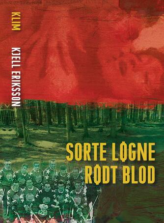 Kjell Eriksson: Sorte løgne, rødt blod