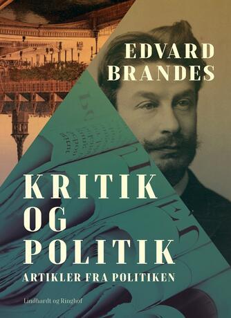Edvard Brandes: Kritik og politik : artikler fra Politiken
