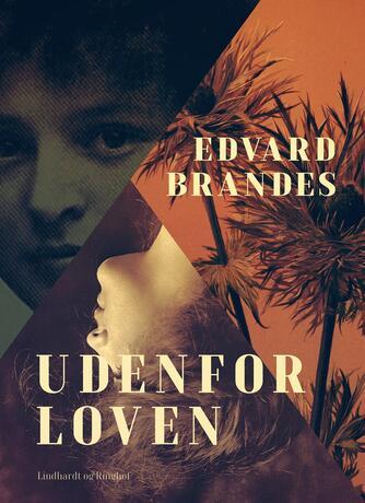 Edvard Brandes: Udenfor loven
