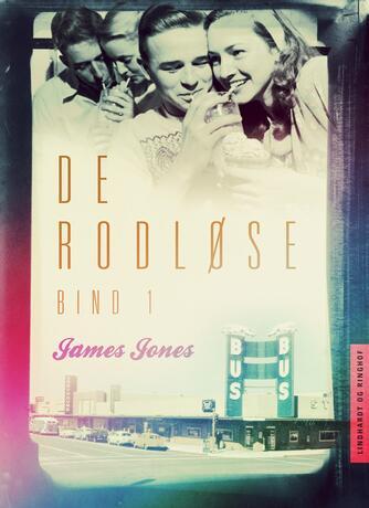 James Jones: De rodløse. Bind 1