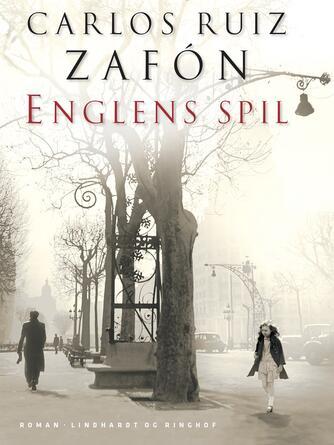 Carlos Ruiz Zafón: Englens spil : roman