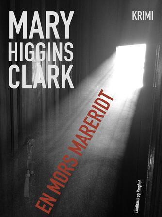 Mary Higgins Clark: En mors mareridt : krimi
