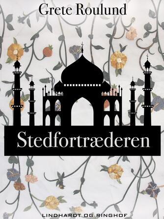 Grete Roulund: Stedfortræderen