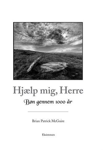 Brian Patrick McGuire, Henrik Christiansen: Hjælp mig, Herre : bøn gennem 1000 år