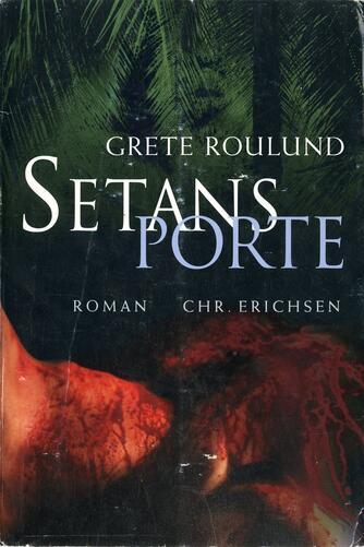 Grete Roulund: Setans porte : roman
