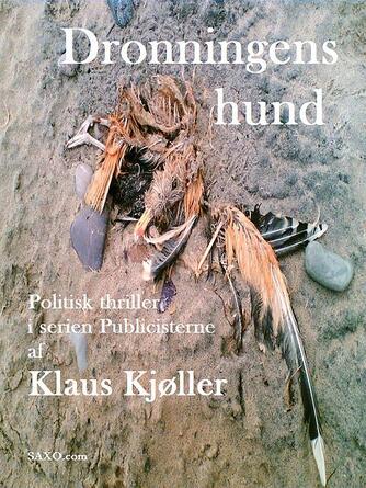 Klaus Kjøller: Dronningens hund : politisk thriller