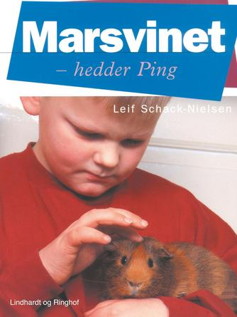 Leif Schack-Nielsen: Marsvinet - hedder Ping