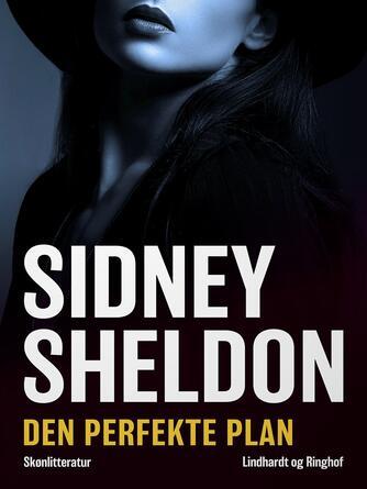Sidney Sheldon: Den perfekte plan