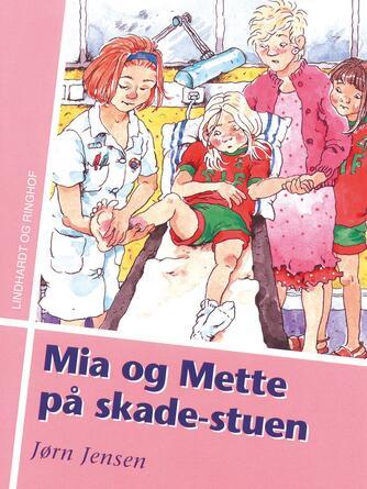 Jørn Jensen (f. 1946): Mia og Mette på skadestuen