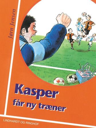 Jørn Jensen (f. 1946): Kasper får ny træner