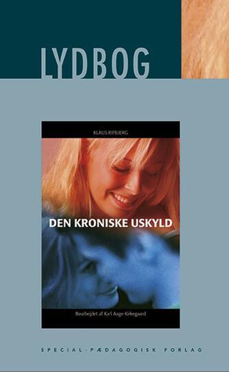 Klaus Rifbjerg: Den kroniske uskyld (Ved Karl Aage Kirkegaard)