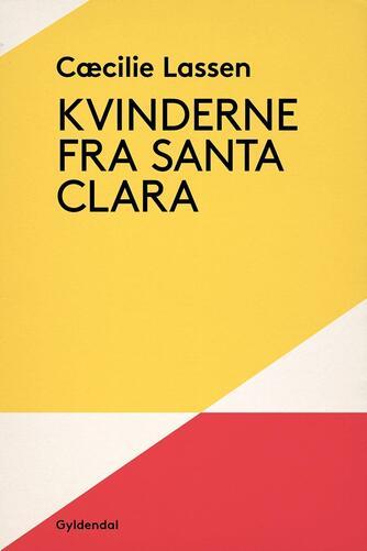 Cæcilie Lassen (f. 1971): Kvinderne fra Santa Clara