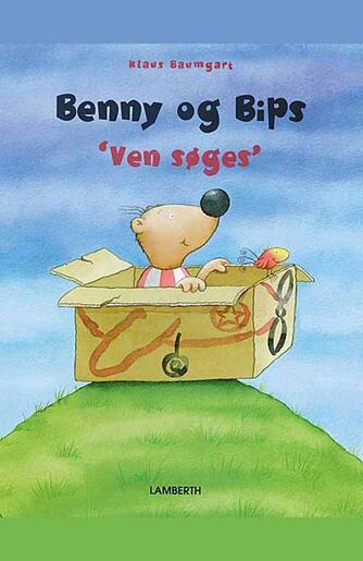 """Klaus Baumgart: Benny og Bips - """"ven søges"""""""