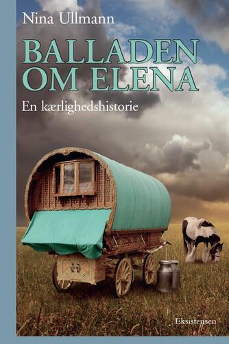 Nina Ullmann (f. 1964): Balladen om Elena : en kærlighedshistorie