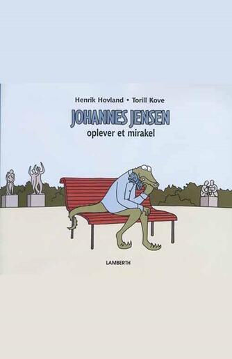Henrik Hovland: Johannes Jensen oplever et mirakel