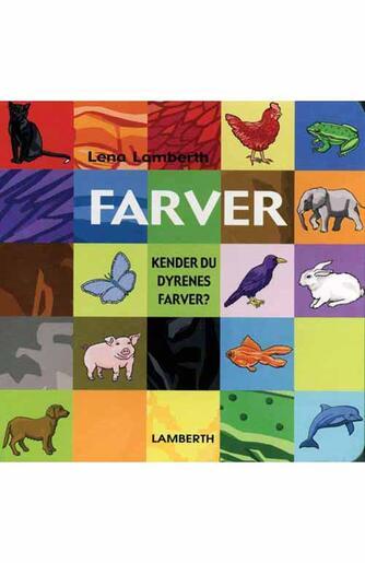 Lena Lamberth: Farver : kender du dyrenes farver?