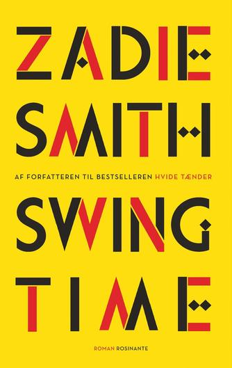 Zadie Smith: Swing time : roman