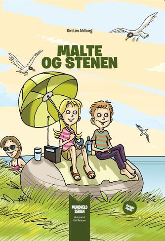 Kirsten Ahlburg, Keld Petersen (f. 1955): Malte og stenen