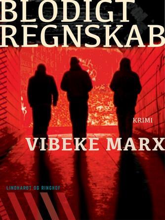 Vibeke Marx: Blodigt regnskab