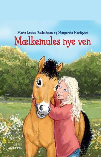 Marie Louise Rudolfsson, Margareta Nordqvist: Mælkemules nye ven