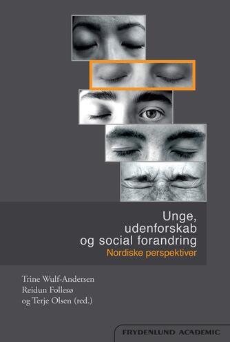 : Unge, udenforskab og social forandring : nordiske perspektiver