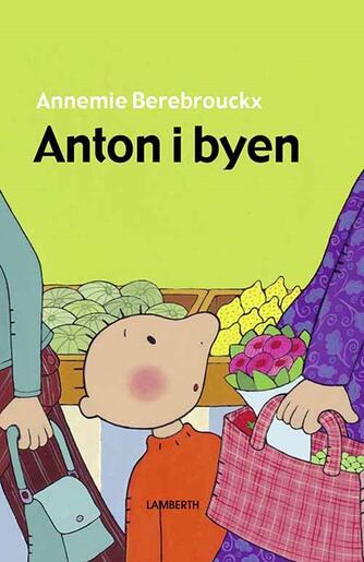 Annemie Berebrouckx: Anton i byen