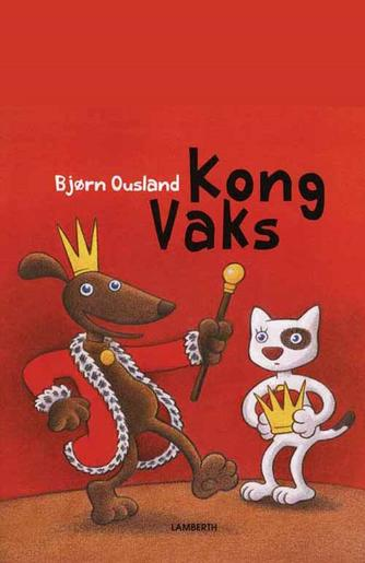Bjørn Ousland: Kong Vaks