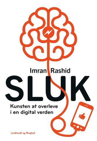 Imran Rashid: Sluk : kunsten at overleve i en digital verden